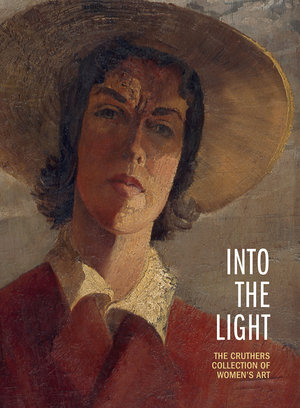 Cover of Into the Light - The Cruthers Collection of Women's Art, University of Western Australia Publishing, 2012, pp 130